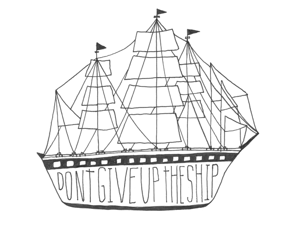 Don't Give up the Ship - hand lettered illustration by Lisa Congdon
