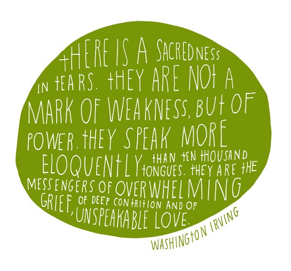 Sacredness in Tears - Washington Irving - hand lettered illustration by Lisa Congdon