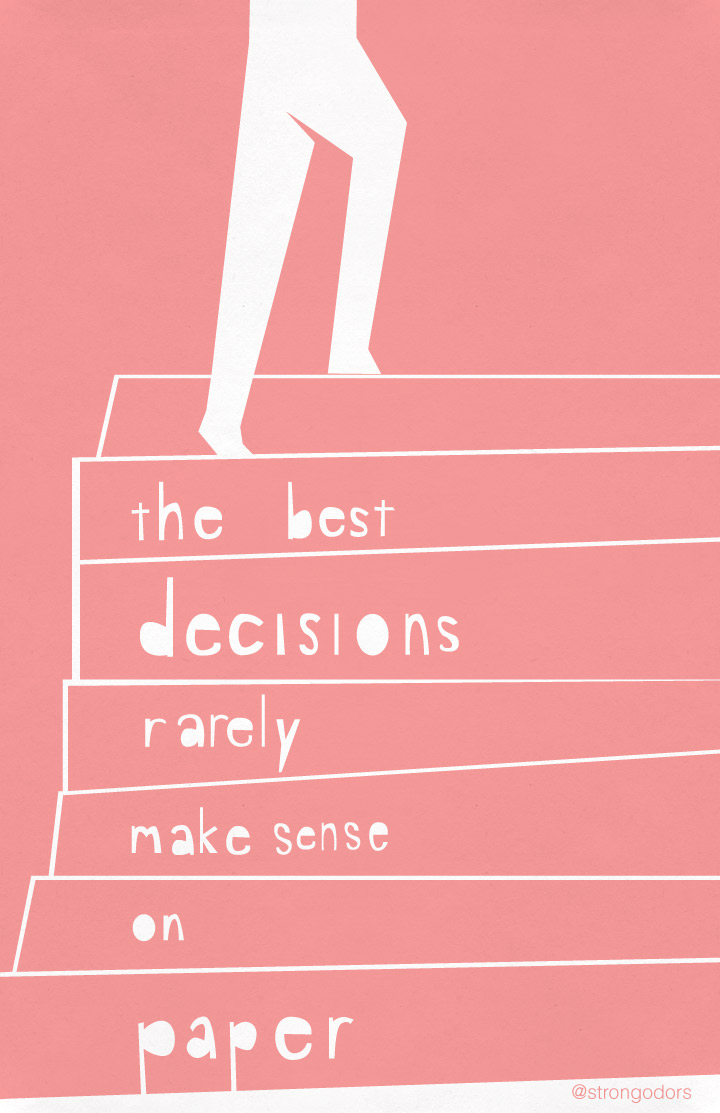 The Best Decisions Rarely Make Sense on Paper
