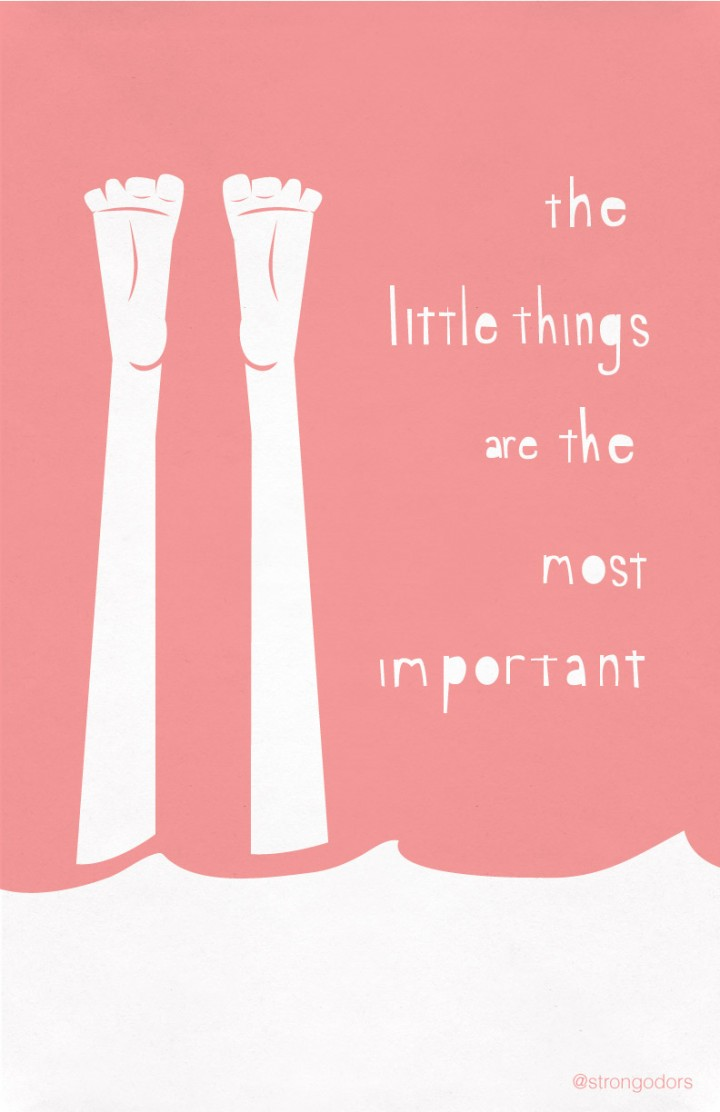 The Little Things are the Most Important