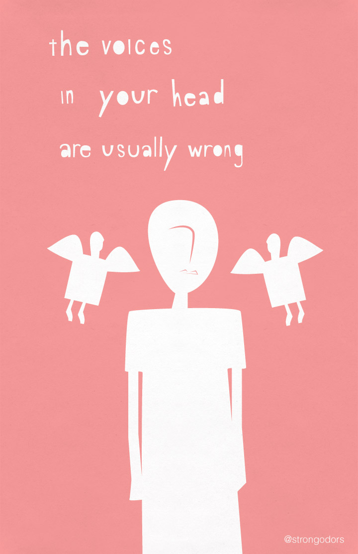 The Voices in your Head are Usually Wrong