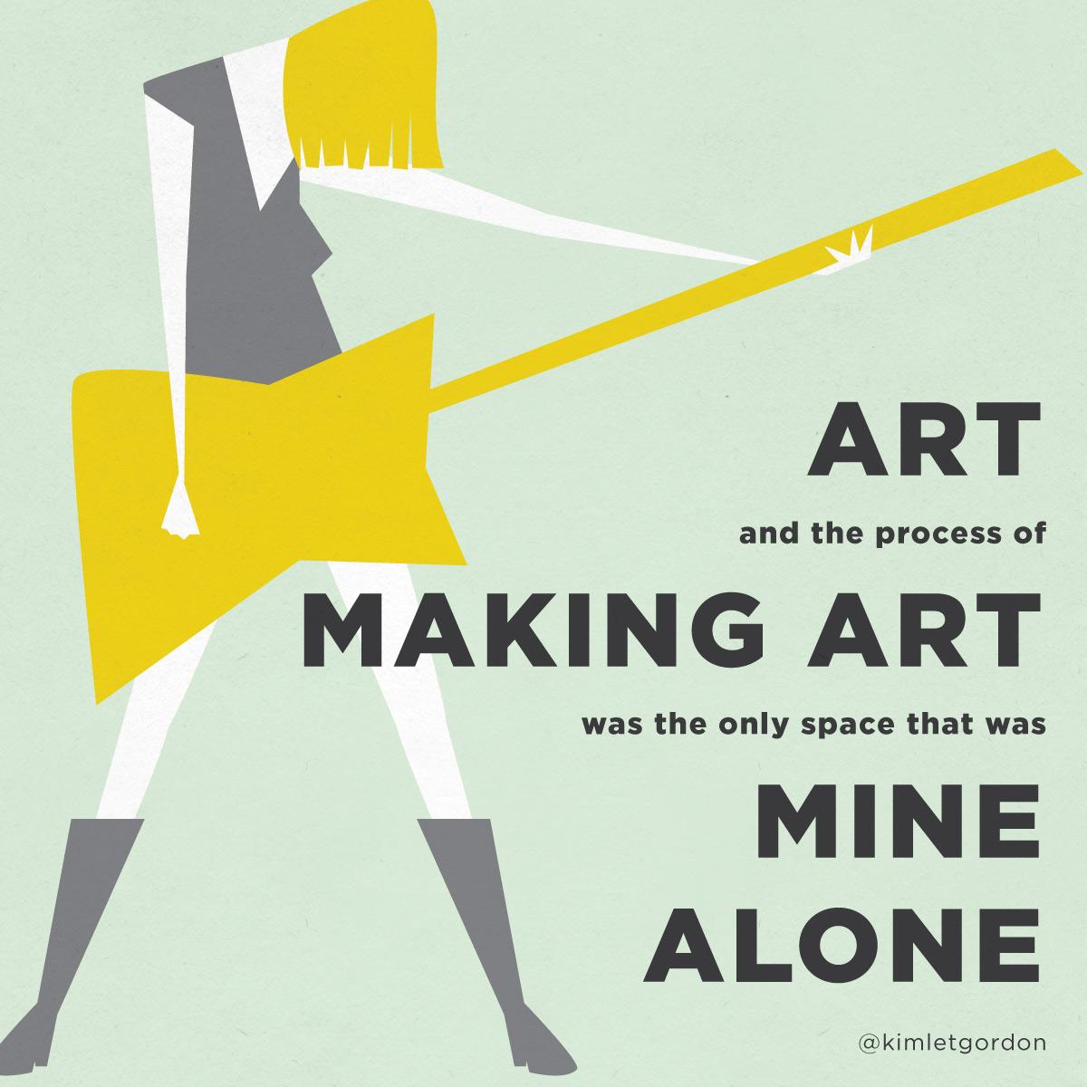Kim Gordon Quote Making Art